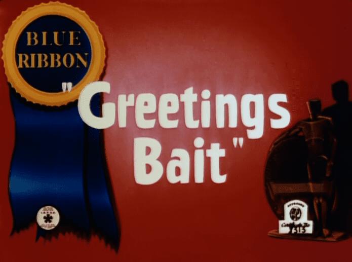 Greetings Bait Likely Looney Mostly Merrie 403 Greetings Bait 1943