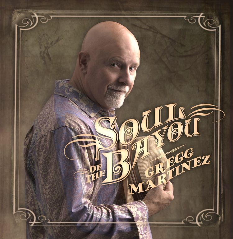 Gregg Martinez Gregg Martinez Soul of the Bayou Album Review