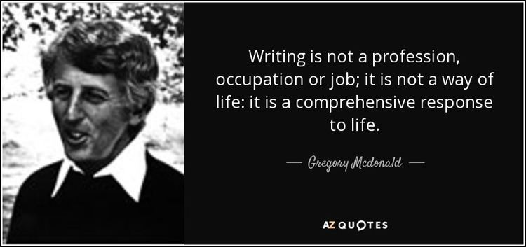 Gregory Mcdonald QUOTES BY GREGORY MCDONALD AZ Quotes