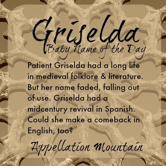 Griselda (folklore) Griselda Baby Name of the Day Appellation Mountain