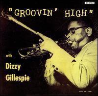 Groovin' High (Dizzy Gillespie album) httpsuploadwikimediaorgwikipediaencc2Gro
