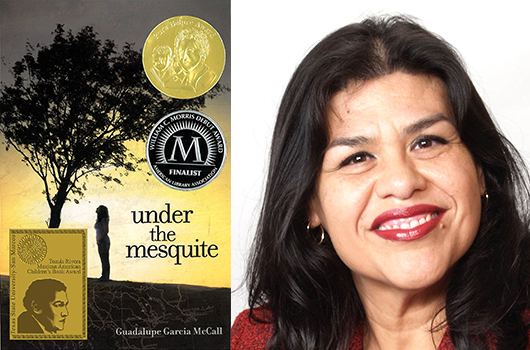 Guadalupe Garcia McCall Garcia McCall39s Under the Mesquite Honored by YALSA Mamiverse