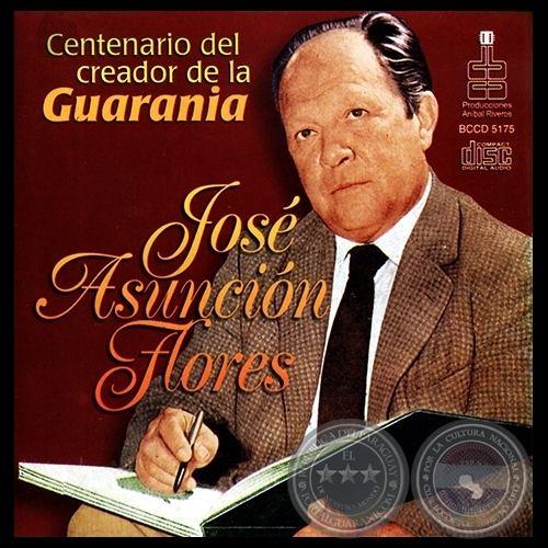 Guarania (music) Portal Guaran JOS ASUNCIN FLORES CENTENARIO DEL CREADOR DE LA