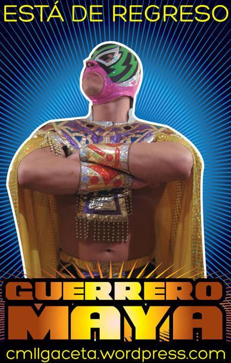 Guerrero Maya Jr. GUERRERO MAYA JR EST DE REGRESO CMLL Gaceta