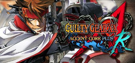 Guilty Gear X2 updated versions GUILTY GEAR XX ACCENT CORE PLUS R on Steam