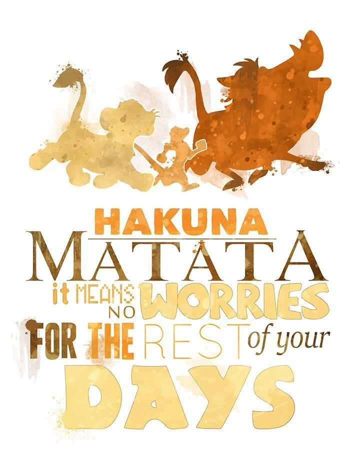 Hakuna matata 1000 ideas about Hakuna Matata on Pinterest Hakuna matata Disney