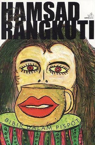 Hamsad Rangkuti Bibir dalam Pispot by Hamsad Rangkuti
