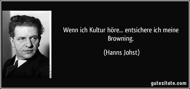 Hanns Johst Wenn ich Kultur hre entsichere ich meine Browning