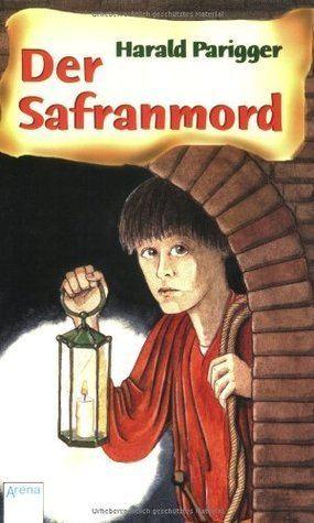 Harald Parigger Der Safranmord Ein Fall fr Lorenz 1 by Harald Parigger