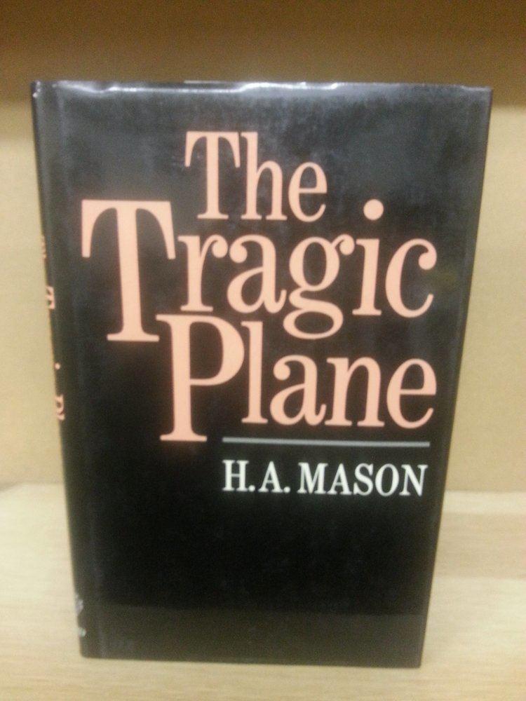 Harold Andrew Mason The Tragic Plane Amazoncouk Harold Andrew Mason 9780198128434