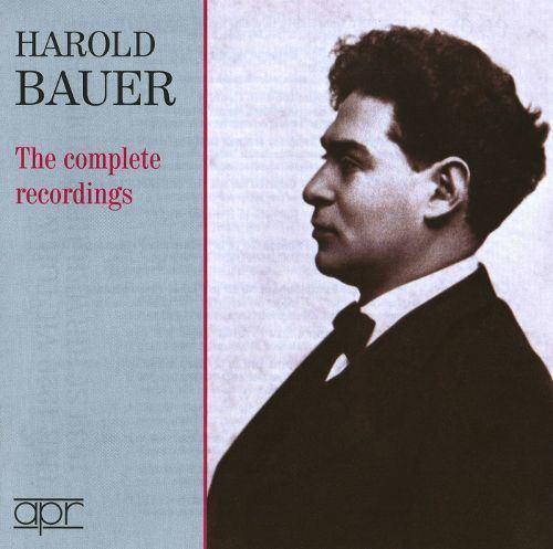 Harold Bauer Harold Bauer The Complete Recordings Harold Bauer Songs