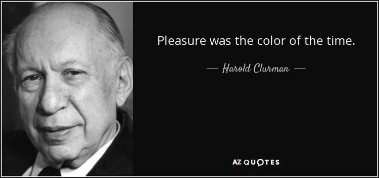 Harold Clurman TOP 7 QUOTES BY HAROLD CLURMAN AZ Quotes
