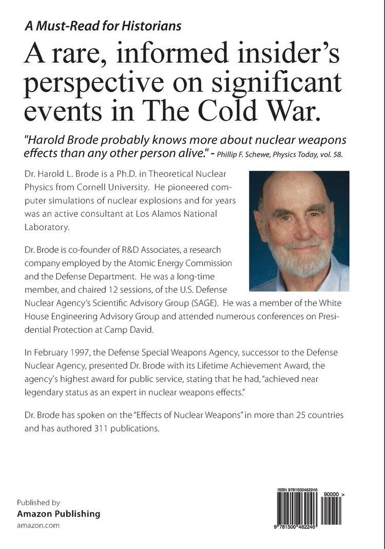 Harold L. Brode Nuclear Weapons in the Cold War Dr Harold L Brode Larry