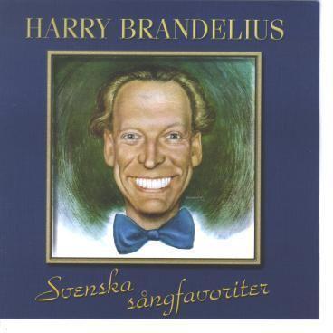 Harry Brandelius CD Harry Brandelius Svenska sangfavoriter CD6420