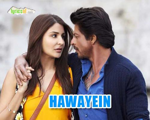 Hawayein song Lyrics Jab Harry Met Sejal Arijit Singh
