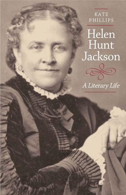 Helen Hunt Jackson Helen Hunt Jackson Kate Phillips Hardcover