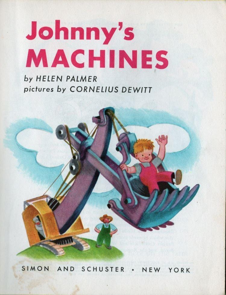 Helen Palmer (author) Johnnys Machines by Helen Palmer pictures by Cornelius DeWitt A