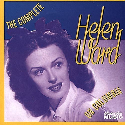 Helen Ward (singer) The Complete Helen Ward on Columbia Helen Ward Songs Reviews