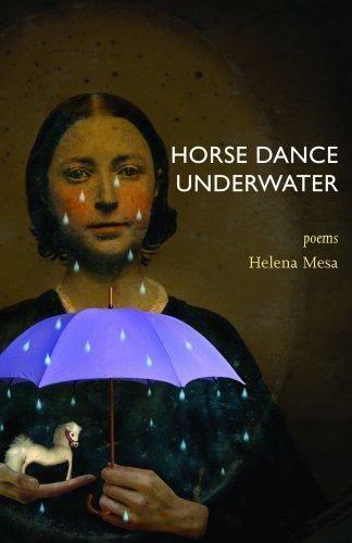 Helena Mesa Horse Dance Underwater Poems by Mesa Helena Helena Mesa