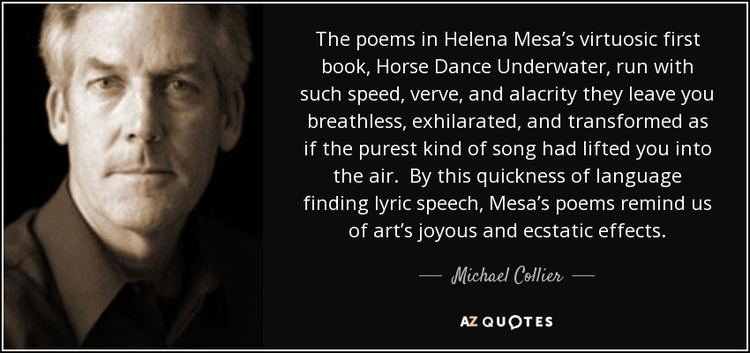 Helena Mesa Michael Collier quote The poems in Helena Mesas virtuosic first