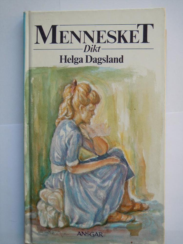 Helga Dagsland Mennesket Helga Dagsland Nydalen Bokstue