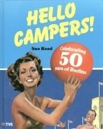 Hello Campers Hello Campers Celebrating 50 Years of Bultin39s