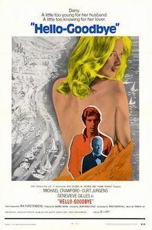 Hello-Goodbye (1970 film) httpsuploadwikimediaorgwikipediaenthumb2