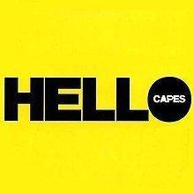 Hello (The Capes album) httpsuploadwikimediaorgwikipediaenthumb3