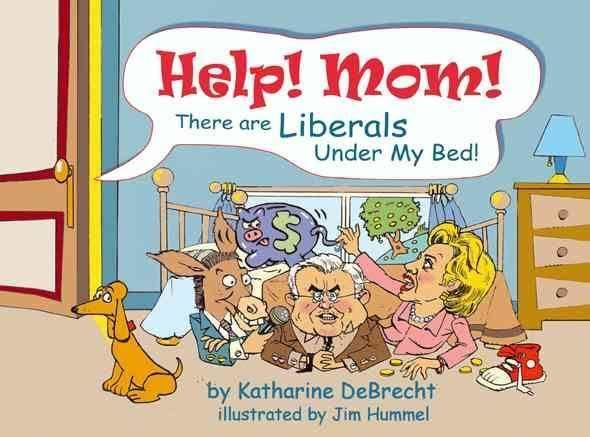 Help! Mom! There Are Liberals Under My Bed t0gstaticcomimagesqtbnANd9GcR8Scyrn77iUSTHX9