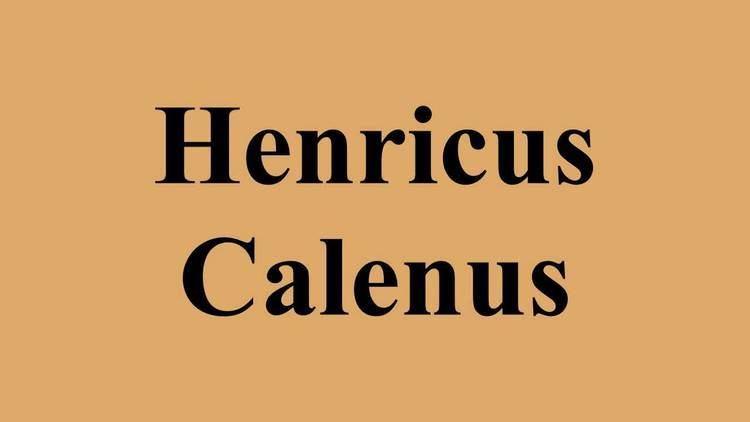 Henricus Calenus Henricus Calenus YouTube