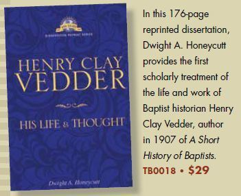 Henry Clay Vedder Baptist History and Heritage Society Henry Clay Vedder His Life