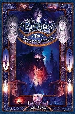 Henry H. Neff The Fiend and the Forge The Tapestry 3 by Henry H Neff