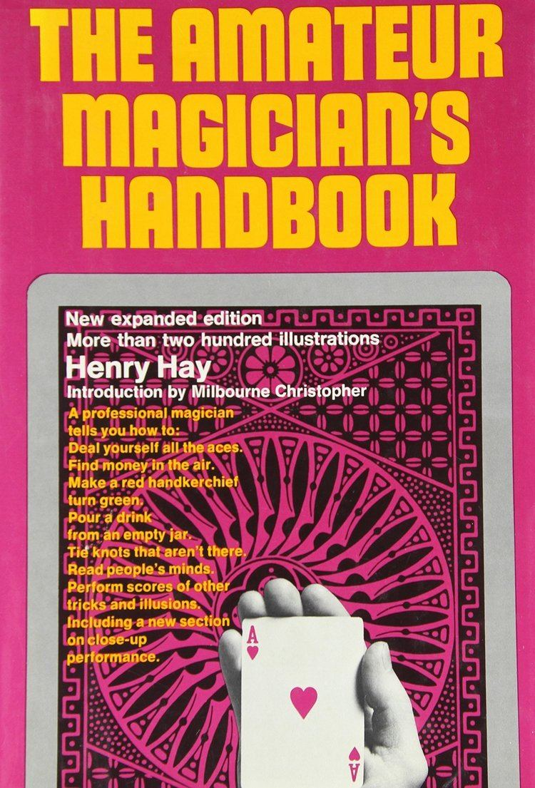 Henry Hay (writer) The amateur magicians handbook Henry Hay June Barrows Mussey