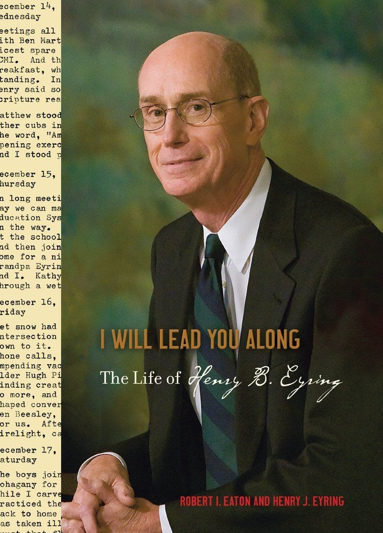 Henry J. Eyring I Will Lead You Along The Life of Henry BEyring Henry J