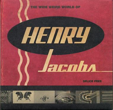Henry Jacobs Henry Jacobs The Wide Weird World Of Henry Jacobs The Fine Art
