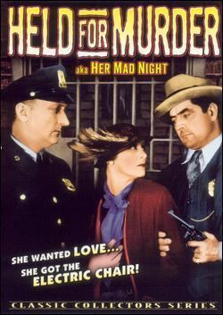 Her Mad Night Held For Murder Her Mad Night 1932 Vintage45s Blog
