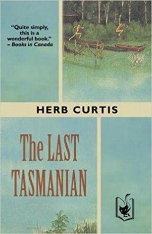 Herb Curtis The Last Tasmanian Amazonca Herb Curtis Books