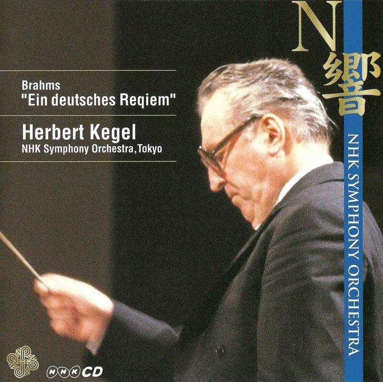 Herbert Kegel Duke Brahms Ein Deutsches Requiem Kegel amp NHK SO King