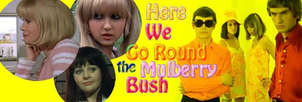 Here We Go Round the Mulberry Bush (film) Here We Go Round the Mulberry Bush