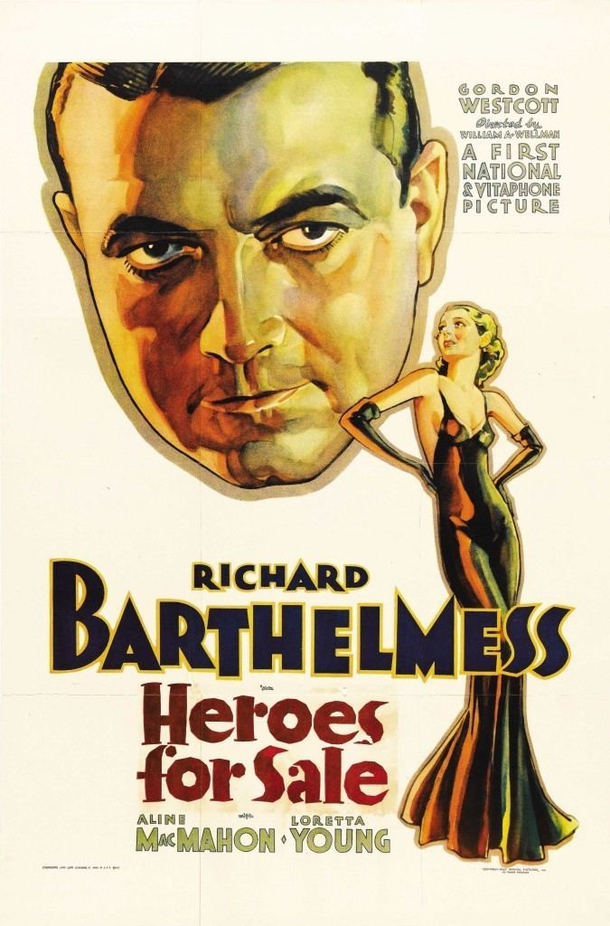 Heroes for Sale (film) Heroes for Sale Richard Barthelmess Aline MacMahon Loretta Young