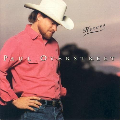 Heroes (Paul Overstreet album) imagesgeniuscom36d8e233f4934a4f18151706adeac8ec