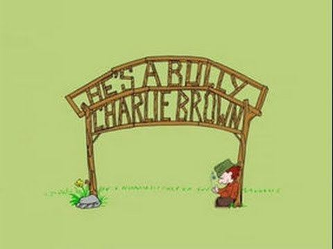 He's a Bully, Charlie Brown He39s a Bully Charlie Brown YouTube