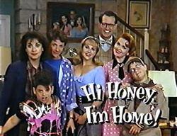 Hi Honey, I'm Home! Hi Honey I39m Home TV show