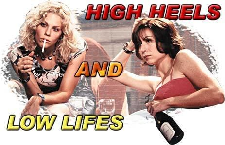 High Heels and Low Lifes High Heels and Low Lifes 2001 Synopsis
