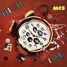 High Time (MC5 album) httpsuploadwikimediaorgwikipediaenthumbd