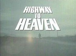 Highway to Heaven Highway to Heaven Wikipedia