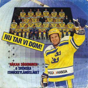 Håkan Södergren Hkan Sdergren 2 amp Svenska Ishockeylandslaget Nu Tar Vi Dom