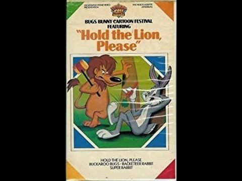 Hold the Lion, Please OPENING TO BUGS BUNNY CARTOON FESTIVAL FEATURING HOLD THE LION