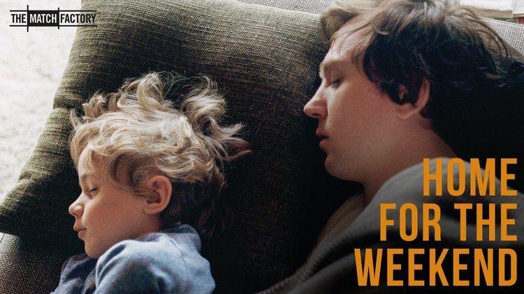 Home for the Weekend HOME FOR THE WEEKEND Was bleibt by HansChristian Schmid Trailer
