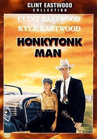 Honkytonk Man Clint Eastwood Collection Honkytonk Man DVD Amazoncouk Clint